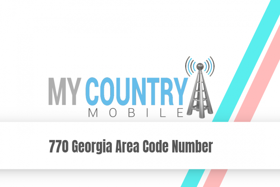 770 Georgia Area Code Number - My Country Mobile