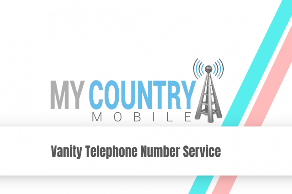 Vanity Telephone Number Service - My Country Mobile