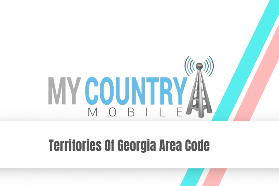 Territories Of Georgia Area Code - My Country Mobile