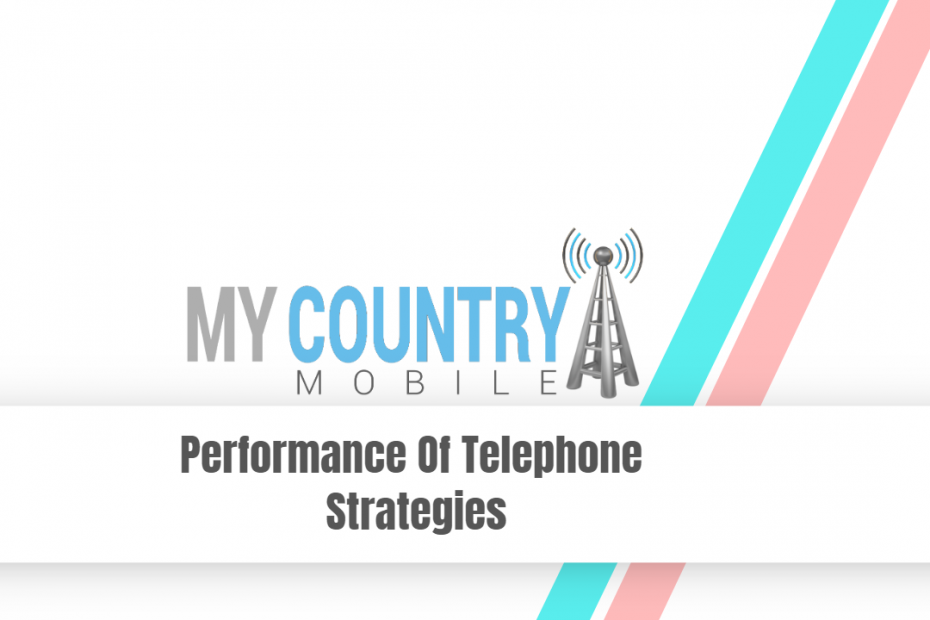 Performance Of Telephone Strategies - My Country Mobile