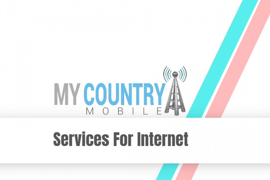 Services For Internet - My Country Mobile