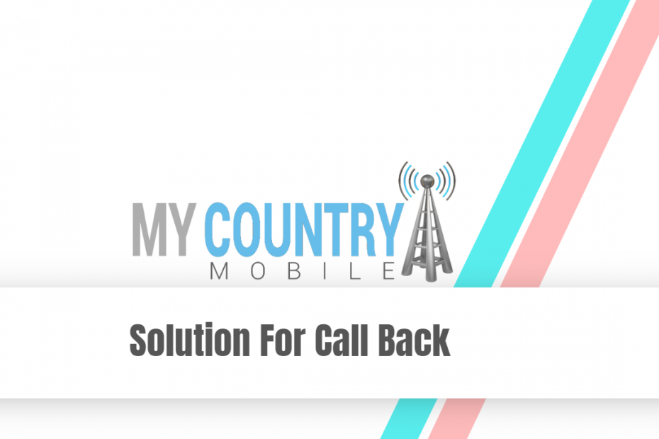 Solution For Call Back - My Country Mobile