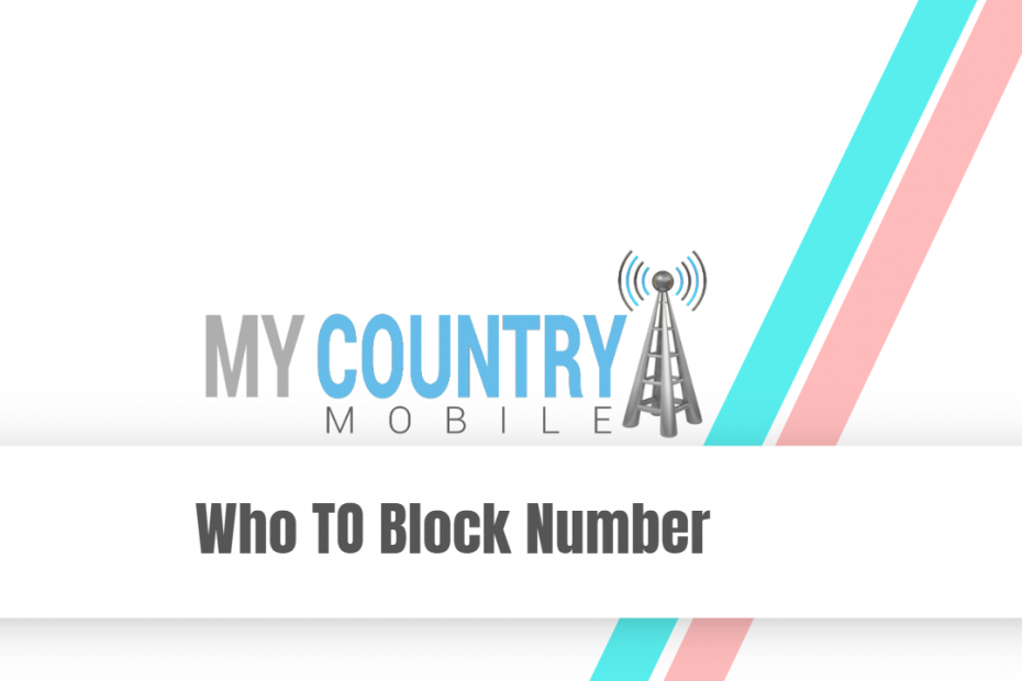 Who TO Block Number - My Country Mobile