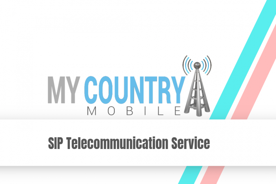 SIP Telecommunication Service - My Country Mobile