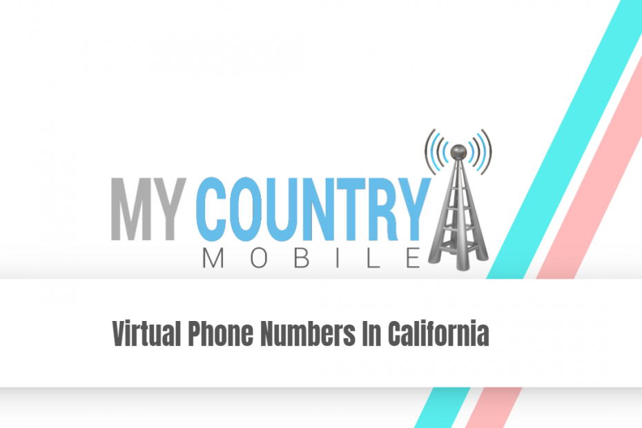 Virtual Phone Numbers In California - My Country Mobile