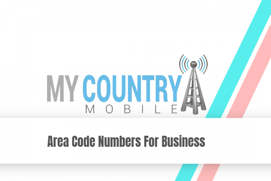 Area Code Numbers For Business - My Country Mobile