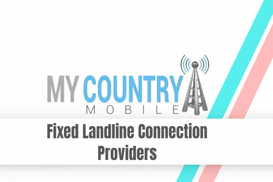 Fixed Landline Connection Providers - My Country Mobile