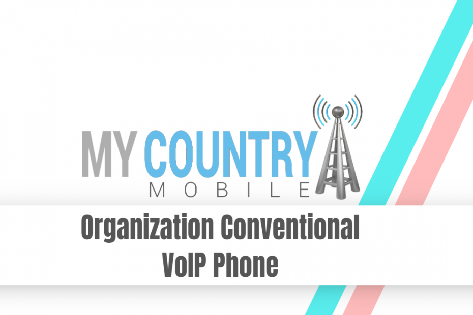 Organization Conventional VoIP Phone - My Country Mobile