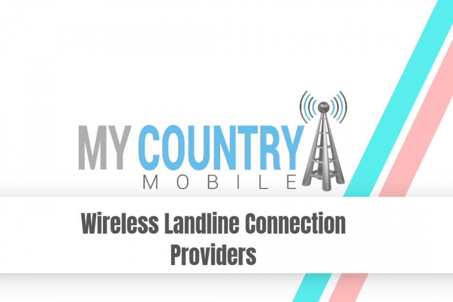 Wireless Landline Connection Providers - My Country Mobile