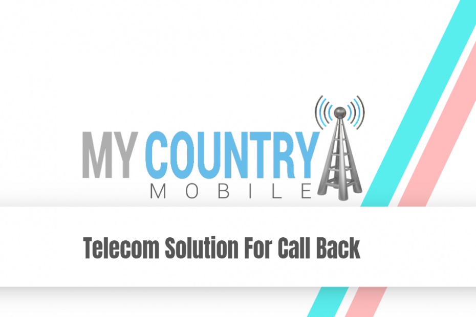 Telecom Solution For Call Back - My Country Mobile