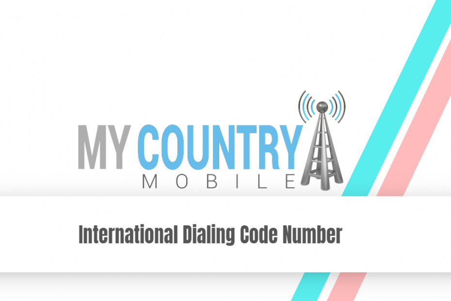 International Dialing Code Number - My Country Mobile